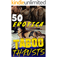 TABOO THRUSTS (50 EROTICA STORIES COLLECTION)