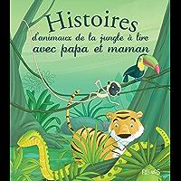 Histoires d'animaux de la jungle à lire avec papa et maman (Histoires à lire avec papa et maman)