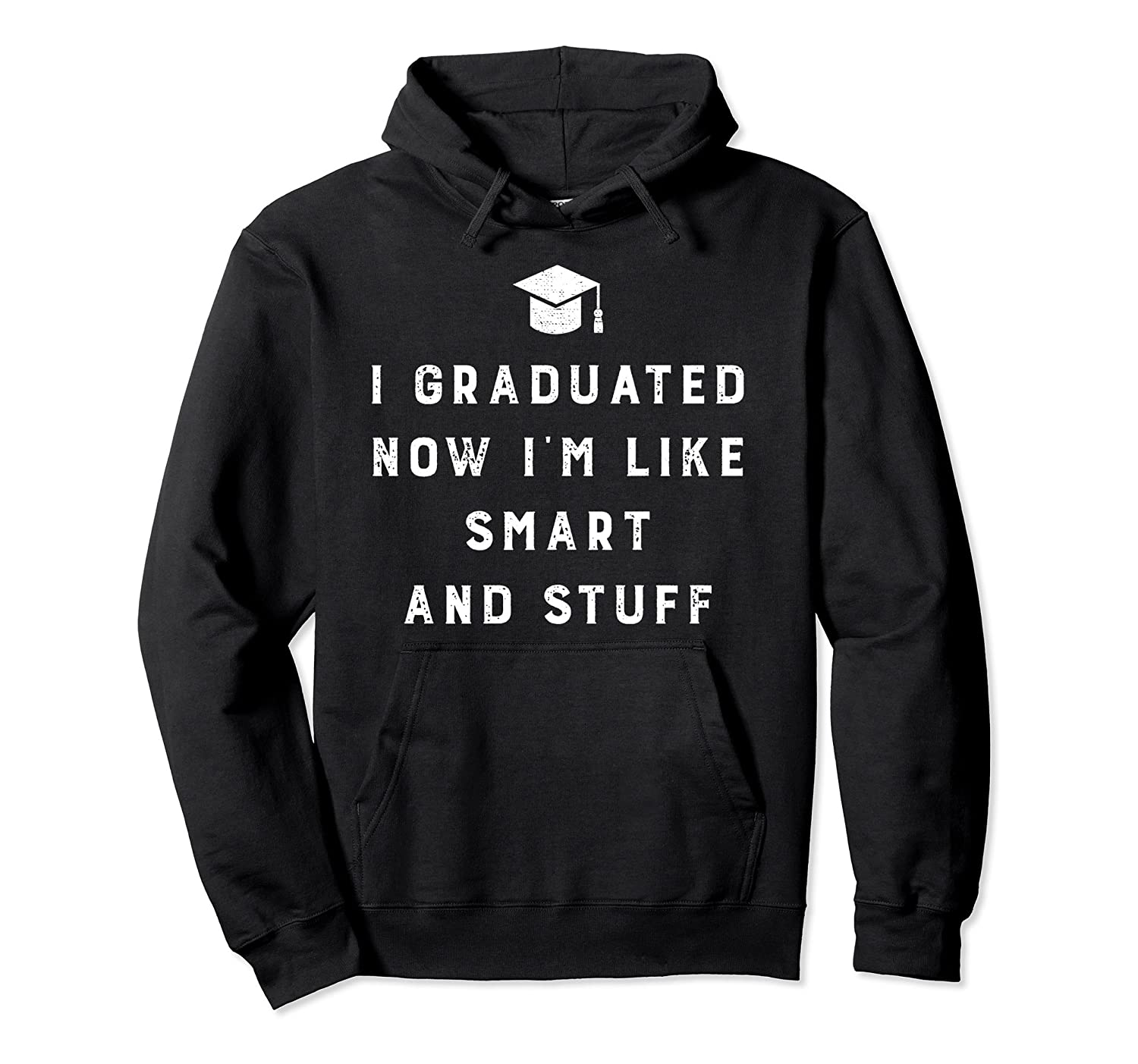 Graduation Hoodie - I Graduated Now I'm Like Smart and Stuff-fa