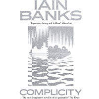 Complicity: 'A very good thriller' (Glasgow Herald) (English Edition)