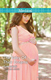 Mills & Boon : The Baby Of Their Dreams