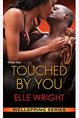 Touched by You (Wellspring Series Book 1) Kindle Edition