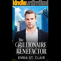 The Billionaire Benefactor: A Clean Billionaire Romance (The Billionaire Surprise Book 2)