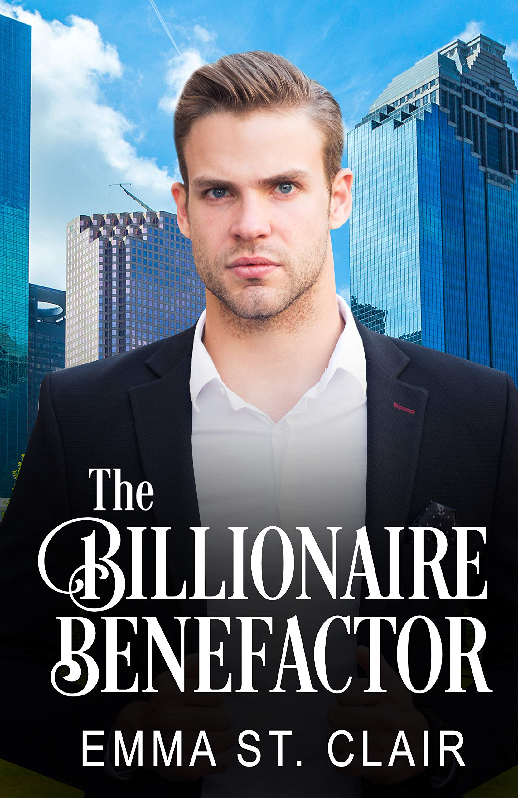 The Billionaire Benefactor  A Clean Billionaire Romance  The Billionaire Surprise Book 2   English Edition