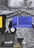 Sistemas de control de tráfico y señalización en el ferrocarril, los (Biblioteca Comillas, Ingeniería)