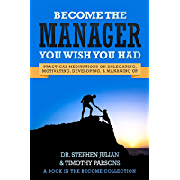 Become the Manager You Wish You Had (English Edition)