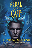 Feral as a Cat (Sons of Wonderland Book 3) (English Edition)