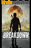 Breakdown: Season One (Episodes 1-5) (A Post-Apocalyptic Serial Adventure)