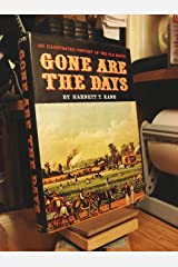 Gone are the Days: An Illustrated History of the Old South Hardcover