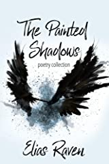 The Painted Shadows: Poetry Collection Kindle Edition