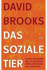 Das soziale Tier: Ein neues Menschenbild zeigt, wie Beziehungen, Gefühle und Intuitionen unser Leben formen (German Edition) Kindle Edition