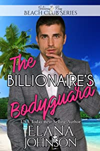 The Billionaire's Bodyguard (Clean Billionaire Beach Club Romance Book 5)