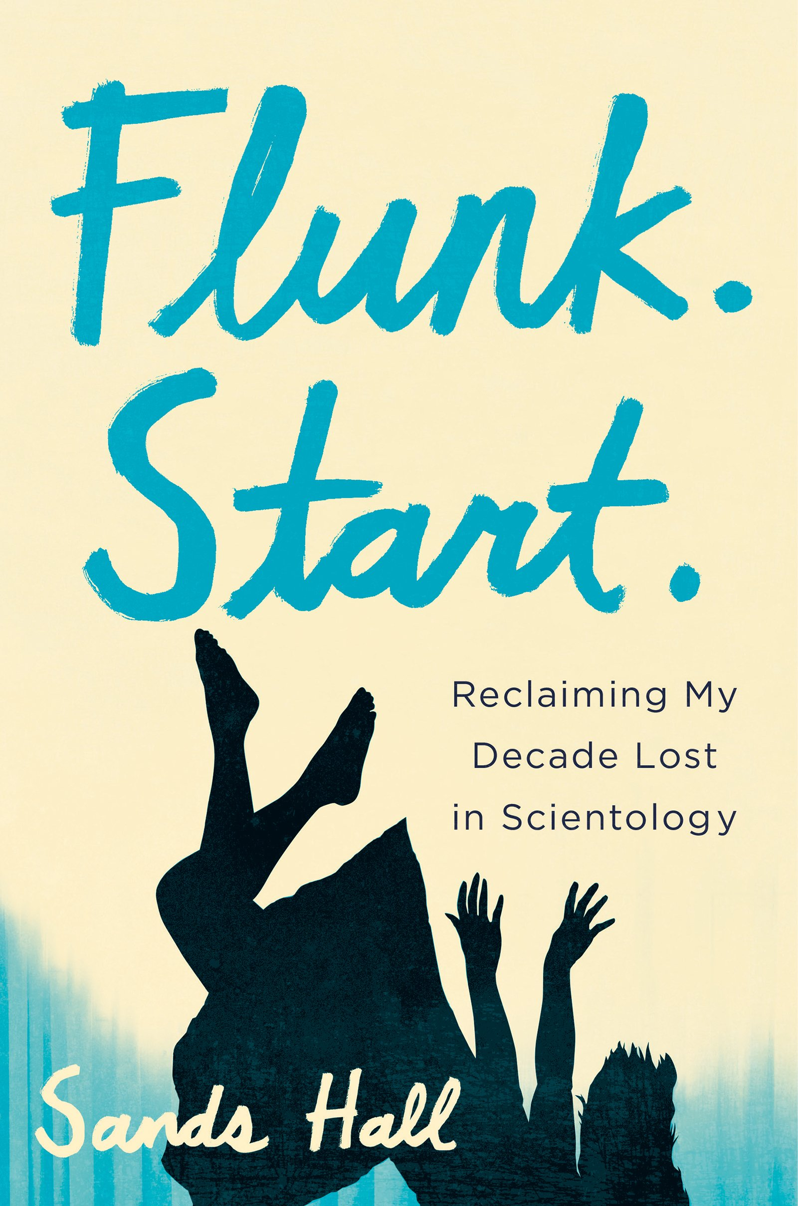 Flunk. Start.: Reclaiming My Decade Lost in Scientology: Amazon.es: Sands Hall: Libros en idiomas extranjeros