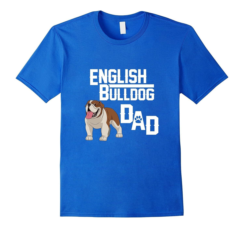 984f78bbe English Bulldog Dad T-shirt Gift Fathers Day-TH - TEEHELEN