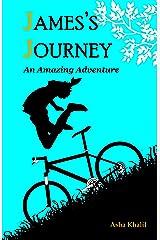 James's Journey: An Amazing Adventure Kindle Edition
