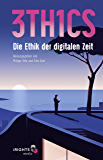 3TH1CS: Die Ethik der digitalen Zeit