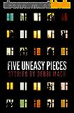 Five Uneasy Pieces (English Edition)
