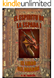 El Espíritu de la Espada I: El Libro del Dragón (Spanish Edition)
