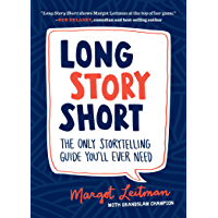 Long Story Short: The Only Storytelling Guide You'll Ever Need book cover