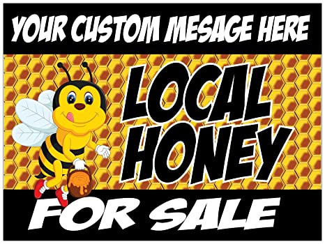 Local Honey For Sale Yard Sign With Your Custom Message - 18 x 24
