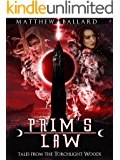 Prim's Law (Tales from the Torchlight Woods Book 1)