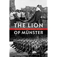The Lion of Münster: The Bishop Who Roared Against Nazis