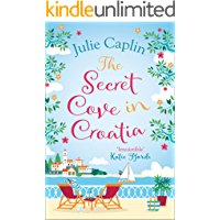 The Secret Cove in Croatia: The best feel good romantic comedy for the summer! (Romantic Escapes, Book 5)