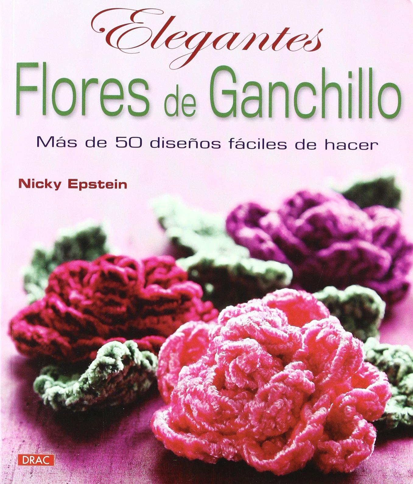 Elegantes Flores De Ganchillo Mas De 50 Disenos Faciles De Hacer