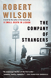 A small death in lisbon kindle edition by robert wilson mystery the company of strangers fandeluxe Ebook collections