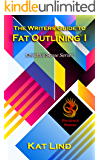 A Writer's Guide to Fat Outlining (Creative Sense Series Book 1)