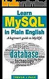 Learn MySQL in Plain English: A Beginner's Guide to MySQL