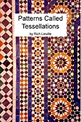 Patterns Called Tessellations (Math Book 2) Kindle Edition