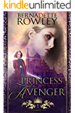 Princess Avenger: An Epic Fantasy Romance Novel (Queenmakers Saga Book 1)