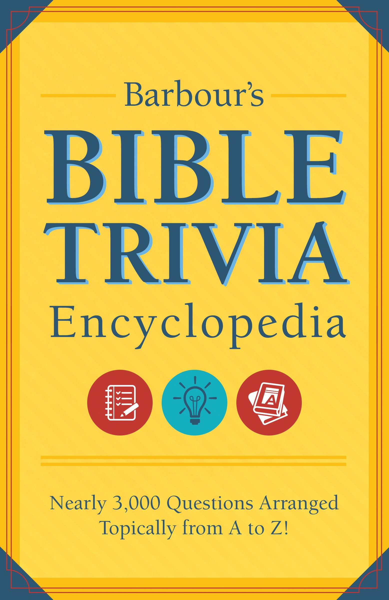 Barbour's Bible Trivia Encyclopedia: Nearly 3, 000 Questions Arranged  Topically from A to Z!: Compiled by Barbour Staff: 9781634093088:  Amazon.com: Books