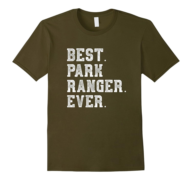 Best Park Ranger Ever T Shirt-FL