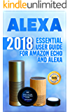Alexa: 2018 Essential User Guide for Amazon Echo and Alexa