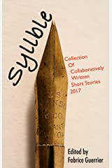 Syllble: Collection of Collaboratively Written Short Stories 2017 Kindle Edition