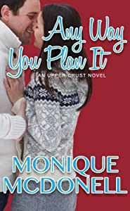 Any Way You Plan It: An Upper Crust Series Novel