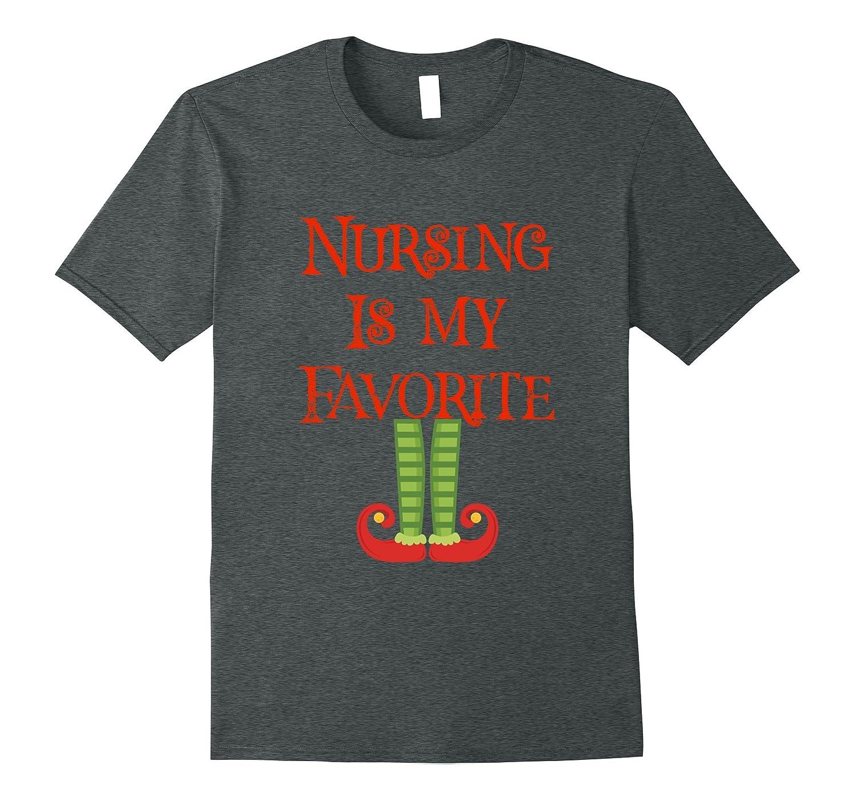 Cute Nursing Is My Favorite Elf Christmas Xmas T Shirt-FL