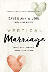 Vertical Marriage: The One Secret That Will Change Your Marriage Kindle Edition