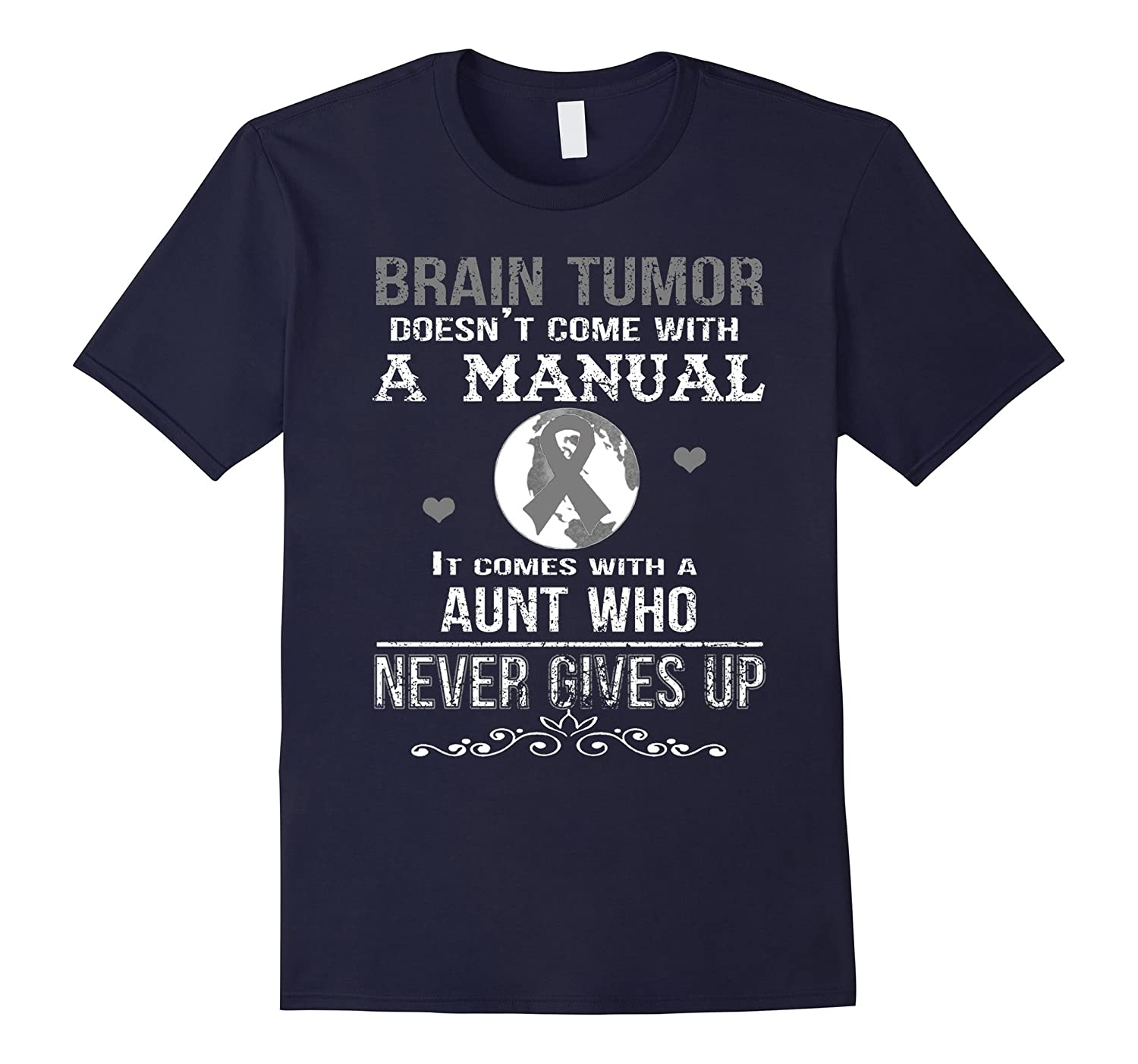 brain tumor comes with a AUNT who never gives up t shirt-TD
