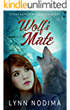 Wolf's Mate: Texas Ranch Wolf Pack Story (Texas Ranch Wolf Pack World Book 2)