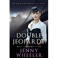 DOUBLE JEOPARDY (Of Gold & Blood Book 3)