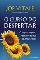 O curso do despertar: O segredo para resolver todos os problemas eBook Kindle
