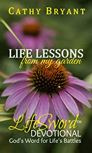 LIFE LESSONS FROM MY GARDEN (LifeSword Devotionals Book 3)