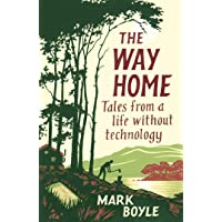 The Way Home: Tales from a Life Without Technology