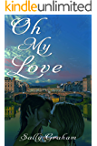 Oh My Love - A Lesbian Romance: A Lesbian Romance (The Made in Florence Series Book 2)