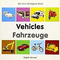 My First Bilingual Book–Vehicles (English–German) (German and English Edition)