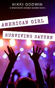 American Girl Surviving Saturn (Spaceships Around Saturn series Book 3)