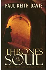 Thrones Of Our Soul: Prophetic Mandates For The End Time Generation Kindle Edition